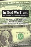In G-d We Trust: A Handbook of Values for Americans