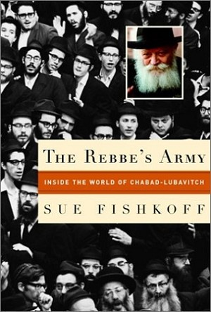 The Rebbe's Army: Inside the World of Chabad-Lubavitch