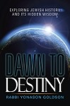 Dawn to Destiny [Hardcover] Rabbi Yonason Goldson