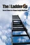 Second Ladder Up, The: Secret Steps to a Happy Jewish Marriage